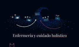 Copy of Enfermería y cuidado holístico