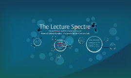 The Lecture Spectre