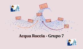 Acqua Roccia - Grupo 7