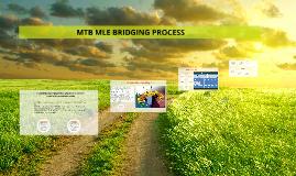 MTB MLE BRIDGING PROCESS