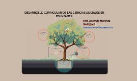 DESARROLLO CURRICULAR DE LAS CIENCIAS SOCIALES