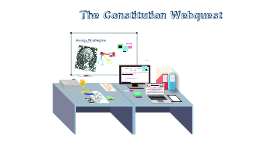 The Constutution Webquest