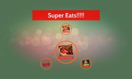 Super Eats!!!!!