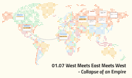 01.07 West Meets East Meets West - Collapse of an Empire