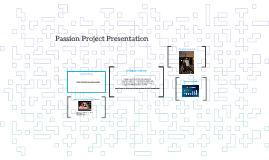 Passion Project Presentation