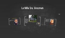 La Niña Sra. Grossman