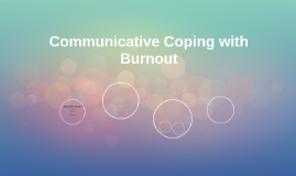 Communicative Coping with Burnout