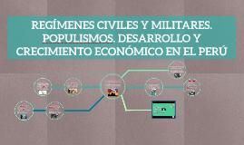 REGÍMENES CIVILES Y MILITARES. POPULISMOS.