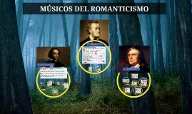 MÚSICOS DEL ROMANTICISMO