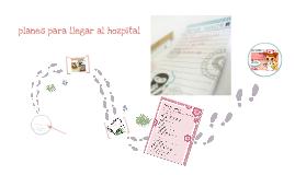 planes para llegar al hozpital