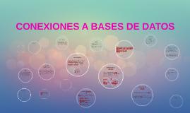 CONEXIONES A BASES DE DATOS