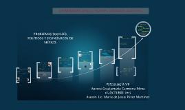 Copy of PROBLEMAS SOCIALES, POLÍTICOS Y ECONÓMICOS DE MÉXICO.