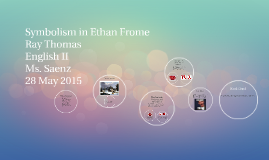 symbolism in ethan frome by ray thomas on prezi