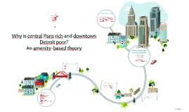 Why is central Paris rich and downtown Detroit poor?