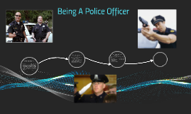 Being A Police Officer