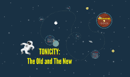 TONICITY: The Old and The New