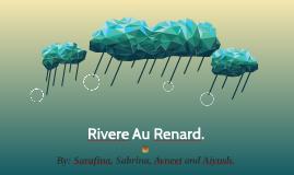 Rivere Au Renard.