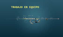 Copy of TRABAJO EN EQUIPO
