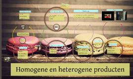 Homogene en heterogene producten