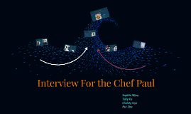 Interview For the Chef Paul
