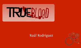 Copy of Copy of Copy of True Blood