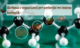 Kerkesat e organizmit per perberjet me interes biologjik