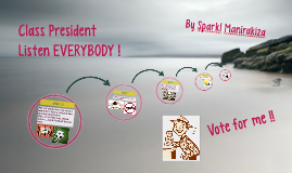 Class President ! Vote for me !!