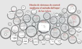 Diseño de sistemas de control mediante el método del lugar d