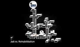 Jail vs. Rehabilitation