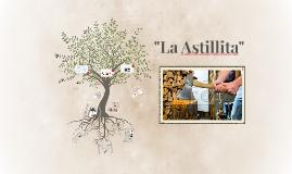 """Copy of Copy of """"La Astillita"""""""