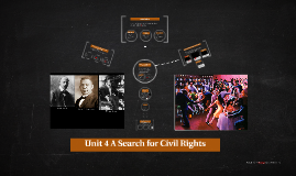 Unit 4 A Search for Civil Rights