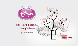 Copy of The 'Ultra-Feminine' Disney Princess