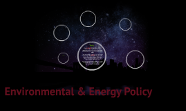 Environmental & Energy Policy