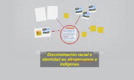 Discriminación racial e identidad en afroperuanos e indígena