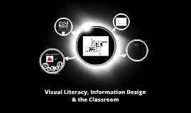 Visual Literacy, Information Design and the Classroom