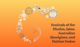 Festivals of the Hindus, Jains, Australian Aborigines, and Haitian Vodous