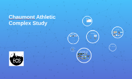 Chaumont Athletic Complex Study