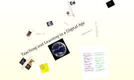 Copy of Teaching and Learning in a Digital Age
