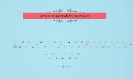 AP U.S. History Midterm Project
