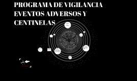 Copy of PROGRAMA DE VIGILANCIA EVENTOS ADVERSOS Y CENTINELAS