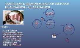 Copy of VANTAGENS E DESVANTAGENS DOS MÉTODOS QUALITATIVOS E QUANTITA
