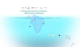 Copy of Protocolo para Atender la Violencia Política contra las Muje