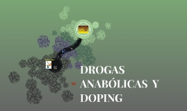 DROGAS ANABOLICAS Y DOPING