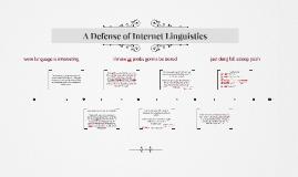 A Defense of Internet Linguistics
