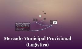 Mercado Municipal Provisional (Logística)