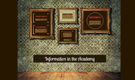 Information in the Academy