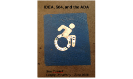 IDEA, 504, and the ADA (AT 2016)