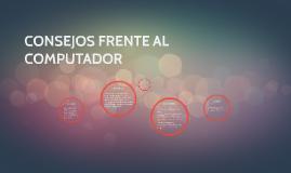 Copy of CONSEJOS FRENTE AL COMPUTADOR