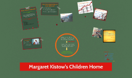 Margaret Kistow's Children Home