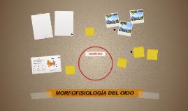 MORFOFISIOLOGÍA DEL OIDO